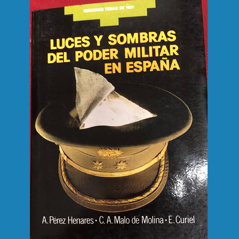 Luces y sombras del Poder Militar en España Carlos Malo de Molina